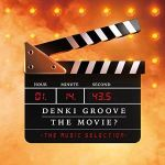 Denki Groove - The Movie?