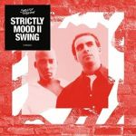 Mood II Swing - Strictly Mood II Swing