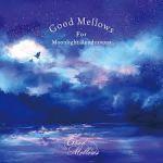 Good Mellows For Moonlight Rendezvous