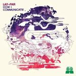 Lay-Far - How I Communicate