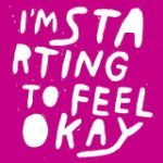 Im Starting to Feel Okay Vol.7