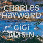 Charles Hayward / Gigi Masin - Les Nouvelles Musiques De Chambre Volume 2
