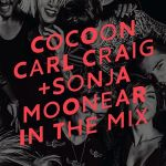 Carl Craig Sonja Moonear - Cocoon In The Mix
