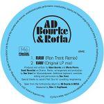 AD Bourke & ROTLA - RAW (includes Ron Trent Remix)