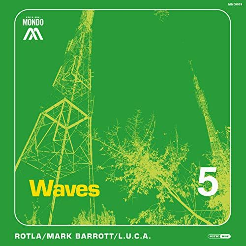 ROTLA - Waves (Inc Mark Barrott & L.U.C.A. Remixes)
