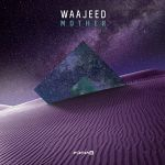 Waajeed - Mother EP