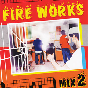 FIRE WORKS MIX 2