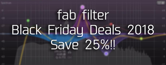 2018 Fab Filter Black Friday Sale! | 宮地楽器 RECORDING GEAR