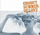 GROOVY SUMMER OF LOVE