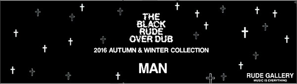 RUDE GALLERY 2016 AUTUMN&WINTER COLLECTION ルードギャラリー