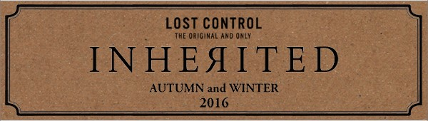 LOST CONTROL 2016 AUTUMN&WINTER COLLECTION ロストコントロール