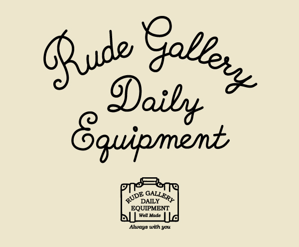 RUDE GALLERY ルードギャラリー 16AW DAILY EQUIPMENT
