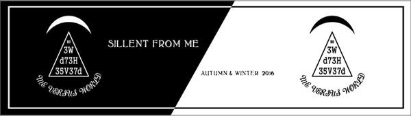SILLENT FROM ME 2016 AUTUMN-WINTER COLLECTION �������ȥե��ߡ�
