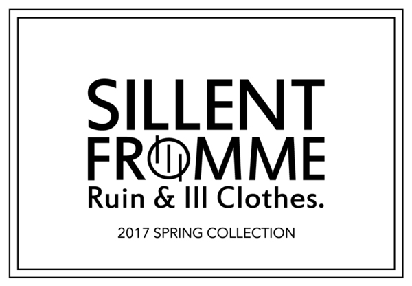 SILLENT FROM ME 2017 SPRING COLLECTION サイレントフロムミー