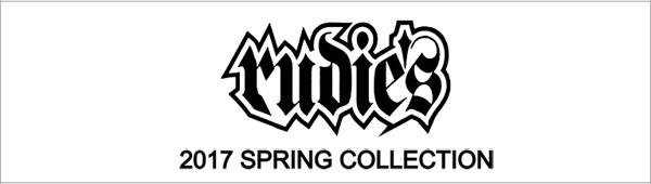 RUDIES 2017 SPRING COLLECTION ルーディーズ