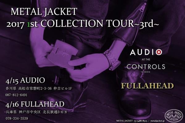 METAL JACKET 2017 1st COLLECTION TOUR メタルジャケット