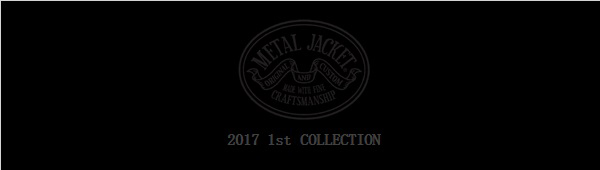 METAL JACKET 2017 1st COLLECTION TOUR メタルジャケット