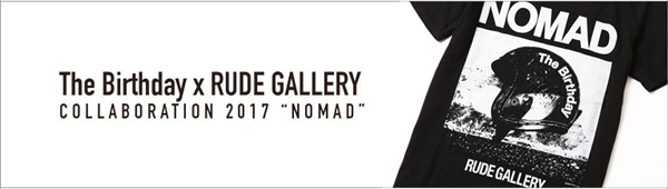 RUDE GALLERY / NOMAD TOUR-T<The Birthday×RUDE GALLERY>