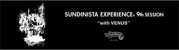 "チバユウスケ SUNDINISTA EXPERIENCE 9th SESSION""with VENUS"""