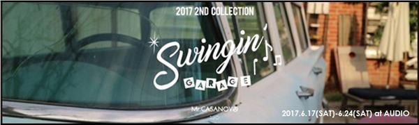"Mr.CASANOVA 2017 2nd COLLECTION ""Swingin' Garage"" EXHIBITION at AUDIO"
