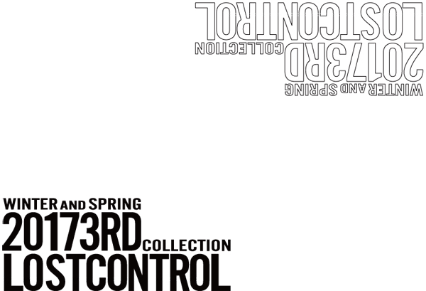 ロストコントロール LOST CONTROL 2017 WINTER&SPRING COLLECTION