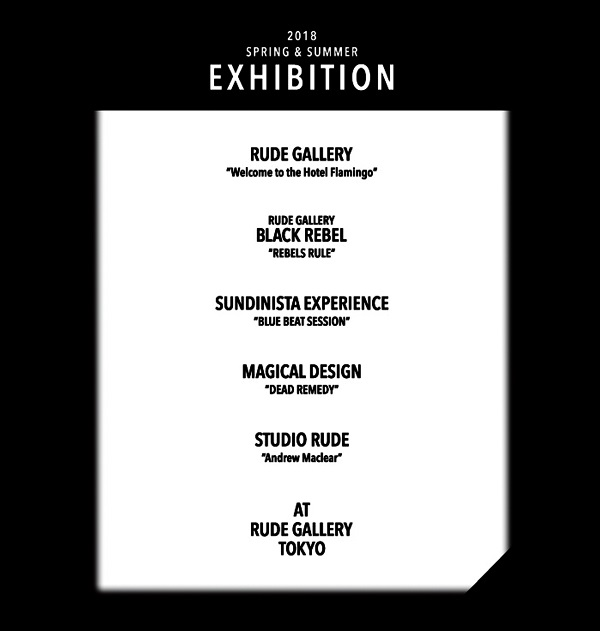 RUDE GALLERY&RUDE GALLERY BLACK REBEL 2018 SPRING & SUMMER EXHIBITION