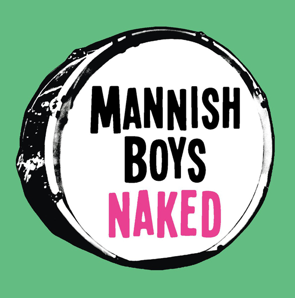 MANNISH BOYS 『Naked』