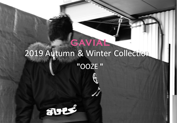 GAVIAL 2019 AUTUMN&WINTER COLLECTION OOZE