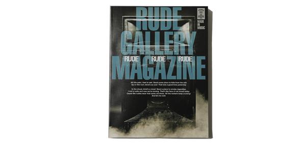 RUDE GALLERY / RUDE GALLERY MAGAZINE