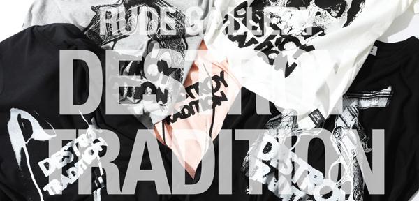 RUDE GALLERY / DESTROY TRADITION