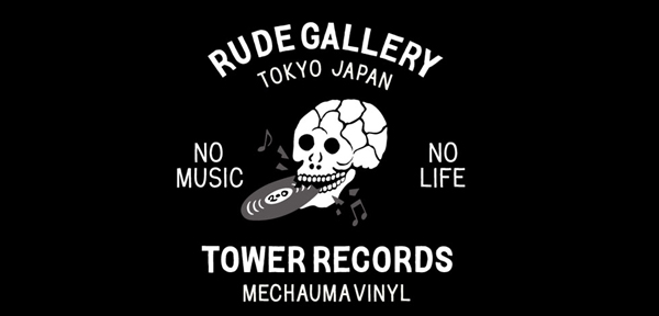 TOWER RECORDS×RUDE GALLERY