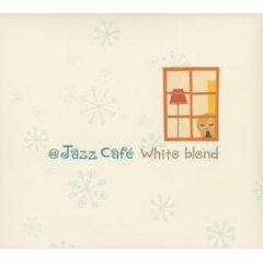 アット・ジャズ・カフェ・ホワイト・ブレンド
