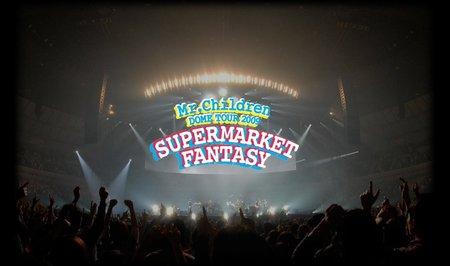 Mr.Children DOME TOUR 2009 SUPERMARKET FANTASY