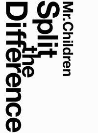 Mr.Children/Split The Difference [DVD+CD]