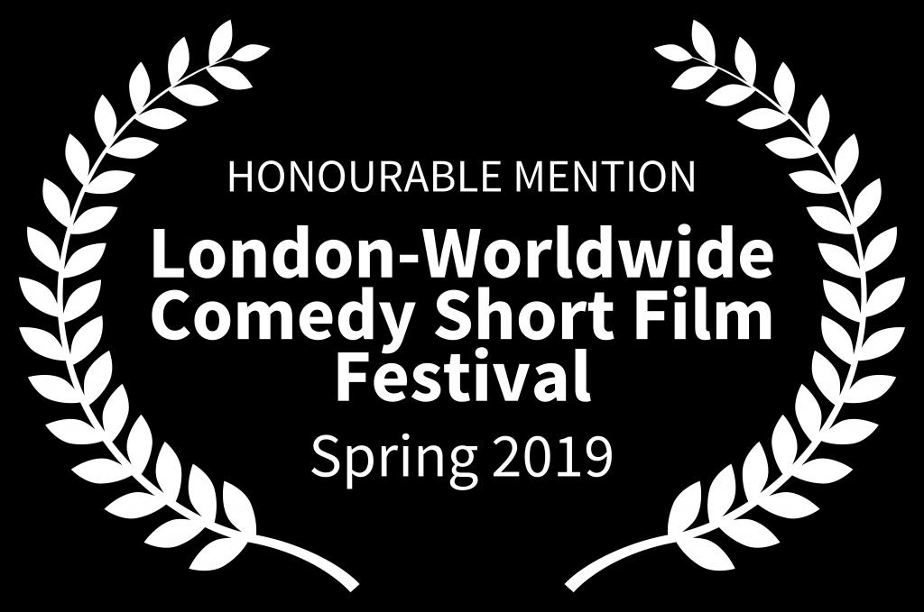 HONOURABLEMENTION-London-WorldwideComedyShortFilmFestival-Spring2019.png