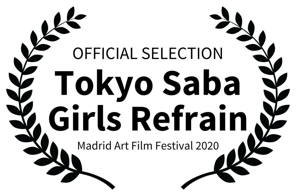 OFFICIALSELECTION-TokyoSabaGirlsRefrain-MadridArtFilmFestival2020.jpg