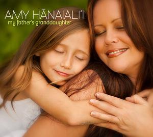 エイミー・ハナイアリィ「my fathers grandaughter」