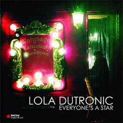 Lola Dutronic「Everyones a Star」