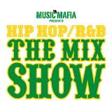 ミュージック・マフィア・プレゼンツ・ヒップホップ/R&B・ザ・ミックス・ショウ