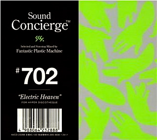 """Sound Concierge #702""""Electric Heaven""""selected and Non-stop Mixed by Fantastic Plastic Machine FOR HYPER DISCO THEQUE"""
