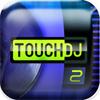 Touch DJ ™ 2