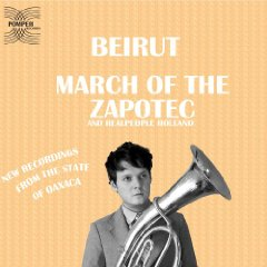 MARCH OF THE ZAPOTEC/BEIRUT