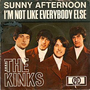 """Sunny Afternoon"""" by The Kinks..."""