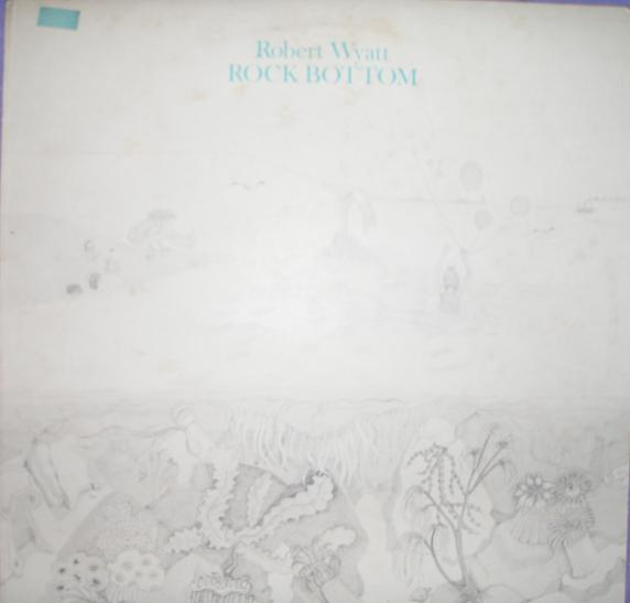 robert wyatt rock bottom
