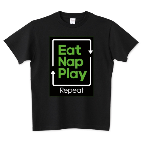 Eat Nap Play.