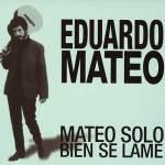 今週の1枚!Eduardo Mateo / Mateo Solo Bien Se Lame