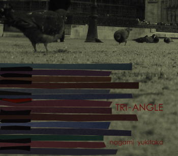永見行崇3rdソロアルバム「TRI-ANGLE」