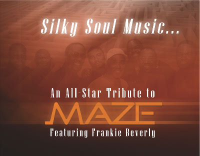 SILKY SOUL MUSIC... AN ALL-STAR TRIBUTE TO MAZE featuring FRANKIE BEVERLY
