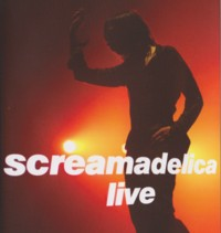 ScreamadelicaLive